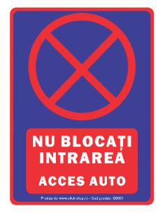 Nu blocați intrarea -...