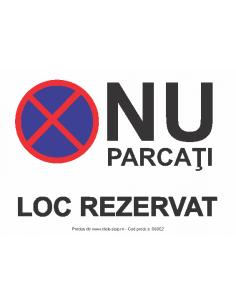 Nu parcați loc rezervat-...