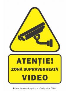 Atenție zonă supravegheată...
